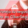 Por qué mi negocio necesita un CiberSeguro ahora más que nunca